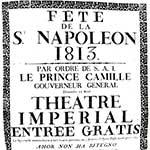 Manfiesto della Fête de la St. Napoleon, 1813 Par ordre de S.A.I. le Prince Camilleur, Dimanche 15 Août Théâtre Imperial Entrée gratis Turin